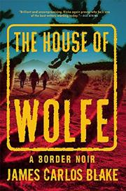 THE HOUSE OF WOLFE by James Carlos Blake