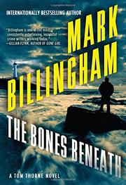 THE BONES BENEATH by Mark Billingham