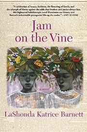 JAM! ON THE VINE by LaShonda Katrice Barnett