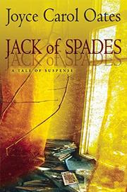 JACK OF SPADES by Joyce Carol Oates