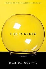 THE ICEBERG by Marion Coutts