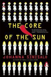 THE CORE OF THE SUN by Johanna Sinisalo