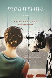 MEANTIME by Katharine Noel