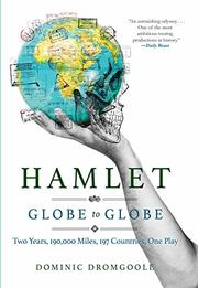 HAMLET GLOBE TO GLOBE by Dominic Dromgoole