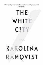 THE WHITE CITY by Karolina  Ramqvist
