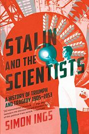 STALIN AND THE SCIENTISTS by Simon Ings