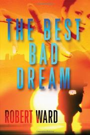 THE BEST BAD DREAM by Robert Ward