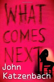 WHAT COMES NEXT by John Katzenbach
