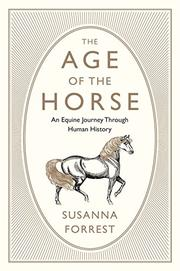 THE AGE OF THE HORSE by Susanna Forrest