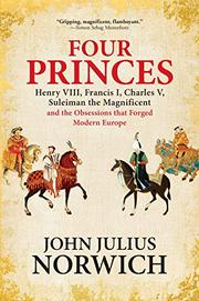 FOUR PRINCES by John Julius Norwich