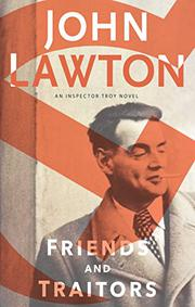 FRIENDS AND TRAITORS by John Lawton