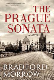 THE PRAGUE SONATA by Bradford Morrow