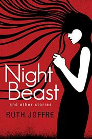 NIGHT BEAST by Ruth Joffre