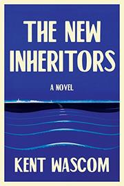 THE NEW INHERITORS by Kent Wascom