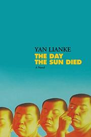 THE DAY THE SUN DIED by Yan Lianke