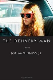 THE DELIVERY MAN by Joe McGinniss Jr.