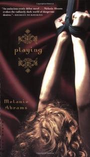 PLAYING by Melanie Abrams