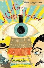 ADIOS, HAPPY HOMELAND! by Ana Menéndez