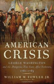 AMERICAN CRISIS by William Fowler Jr.