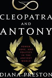 CLEOPATRA AND ANTONY by Diana Preston