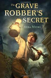 THE GRAVE ROBBER'S SECRET by Anna Myers