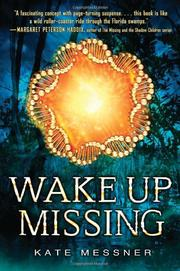 WAKE UP MISSING by Kate Messner