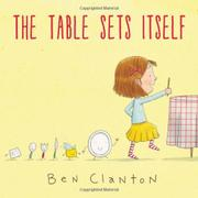 THE TABLE SETS ITSELF by Ben Clanton