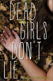 DEAD GIRLS DON'T LIE by Jennifer Shaw Wolf