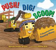 PUSH! DIG! SCOOP! by Rhonda Gowler Greene