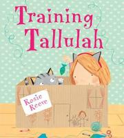 TRAINING TALLULAH by Rosie Reeve