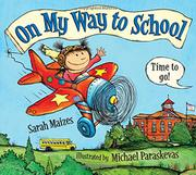 ON MY WAY TO SCHOOL by Sarah Maizes