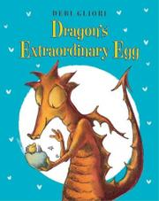 DRAGON'S EXTRAORDINARY EGG by Debi Gliori