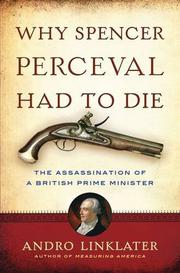 Book Cover for WHY SPENCER PERCEVAL HAD TO DIE