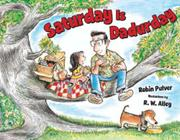 SATURDAY IS DADURDAY by Robin Pulver