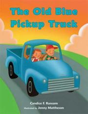 THE OLD BLUE PICKUP TRUCK by Candice F. Ransom