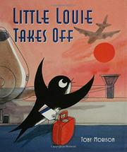 LITTLE LOUIE TAKES OFF by Toby Morison