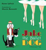 JAKE THE BALLET DOG by Karen LeFrak