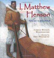 I, MATTHEW HENSON by Carole Boston Weatherford