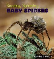 SNEAKY, SPINNING BABY SPIDERS by Sandra Markle
