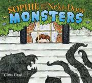 SOPHIE AND THE NEXT-DOOR MONSTERS by Chris Case