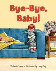 BYE-BYE, BABY! by Richard Morris