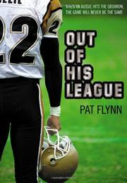 OUT OF HIS LEAGUE by Pat Flynn
