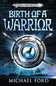 BIRTH OF A WARRIOR by Michael Ford