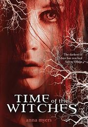 TIME OF THE WITCHES by Anna Myers