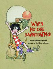 WHEN NO ONE IS WATCHING by Eileen Spinelli