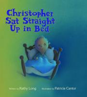 Book Cover for CHRISTOPHER SAT STRAIGHT UP IN BED