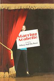 STARRING ARABELLE by Hillary Hall De Baun