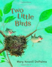 TWO LITTLE BIRDS by Mary Newell DePalma