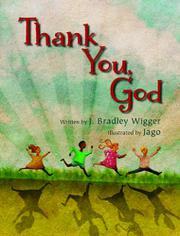 THANK YOU GOD by J. Bradley Wigger