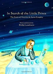 IN SEARCH OF THE LITTLE PRINCE by Bimba Landmann